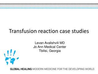 Transfusion reaction case studies