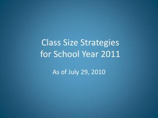 Class Size Strategies for School Year 2011