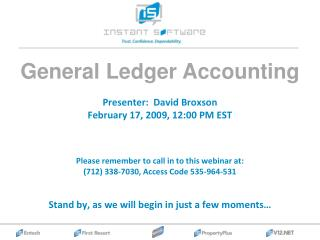 Presenter:  David Broxson February 17, 2009, 12:00 PM EST    Please remember to call in to this webinar at: 712 338-7030