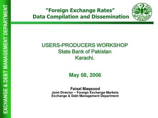 USERS-PRODUCERS WORKSHOP State Bank of Pakistan Karachi.