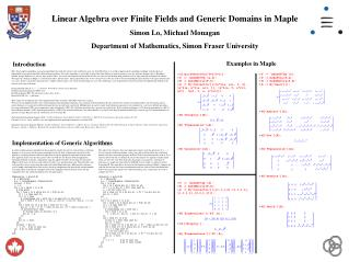 Linear Algebra over Finite Fields and Generic Domains in Maple Simon Lo, Michael Monagan  Department of Mathematics, Sim