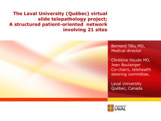 The Laval University Qu bec virtual slide telepathology project;  A structured patient-oriented  network involving 21 si
