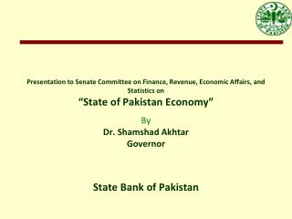 Presentation to Senate Committee on Finance, Revenue, Economic Affairs, and Statistics on  State of Pakistan Economy