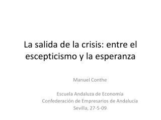 La salida de la crisis: entre el escepticismo y la esperanza