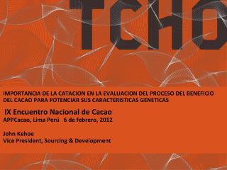 IMPORTANCIA DE LA CATACION EN LA EVALUACION DEL PROCESO DEL BENEFICIO DEL CACAO PARA POTENCIAR SUS CARACTERISTICAS GENET