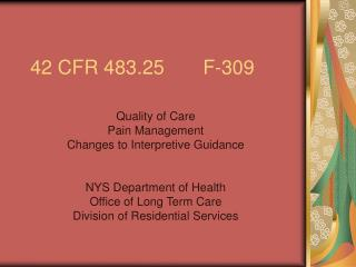 42 CFR 483.25       F-309