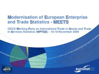 Modernisation of European Enterprise and Trade Statistics - MEETS   OECD-Working Party on International Trade in Goods a