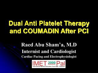 Dual Anti Platelet Therapy and COUMADIN After PCI