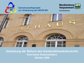 Umsetzung der Reform des Gemeindehaushaltsrechts Eine kleine Zwischenbilanz Oktober 2008