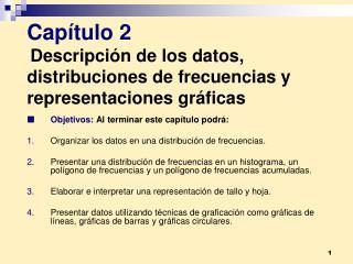 Cap tulo 2  Descripci n de los datos, distribuciones de frecuencias y representaciones gr ficas