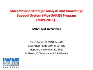 Mozambique-Strategic Analysis and Knowledge Support System Moz-SAKSS Program  2009-2011   IWMI led Activities