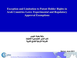 Exception and Limitation to Patent Holder Rights in Arab Countries Laws: Experimental and Regulatory Approval Exemptions