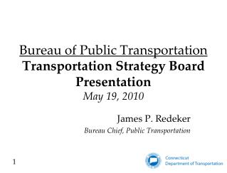 Bureau of Public Transportation  Transportation Strategy Board Presentation May 19, 2010