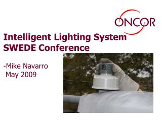 Intelligent Lighting System SWEDE Conference   -Mike Navarro  May 2009