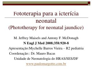 Fototerapia para a icter cia neonatal Phototherapy for neonatal jaundice