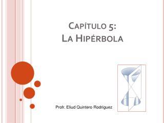 Cap tulo 5:  La Hip rbola