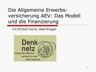 Die Allgemeine Erwerbs- versicherung AEV: Das Modell und die Finanzierung