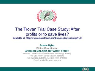 The Trovan Trial Case Study: After profits or to save lives Available at: amanet-trust