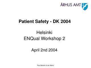 Patient Safety - DK 2004
