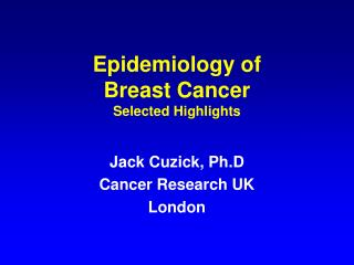 Epidemiology of  Breast Cancer Selected Highlights