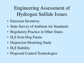 Engineering Assessment of Hydrogen Sulfide Issues