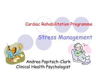 Cardiac Rehabilitation Programme Stress Management