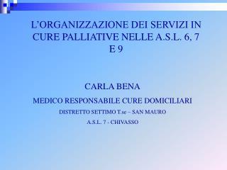 L ORGANIZZAZIONE DEI SERVIZI IN CURE PALLIATIVE NELLE A.S.L. 6, 7 E 9