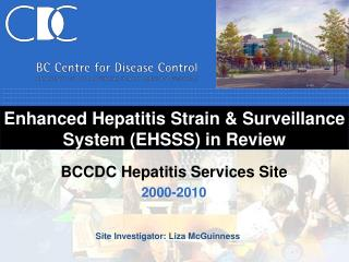 Enhanced Hepatitis Strain  Surveillance System EHSSS in Review