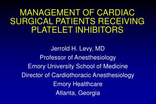 MANAGEMENT OF CARDIAC SURGICAL PATIENTS RECEIVING PLATELET INHIBITORS