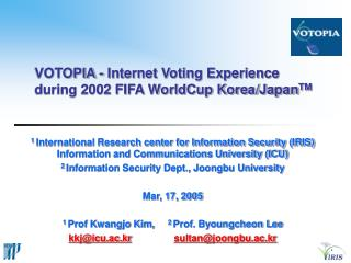 VOTOPIA - Internet Voting Experience during 2002 FIFA WorldCup Korea