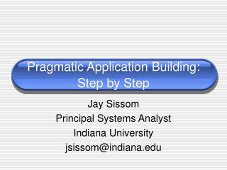 Pragmatic Application Building: Step by Step