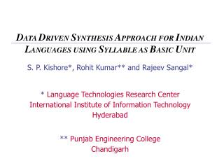 S. P. Kishore, Rohit Kumar and Rajeev Sangal   Language Technologies Research Center International Institute of Informat