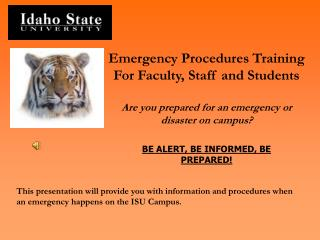 Emergency Procedures Training For Faculty, Staff and Students Are you prepared for an emergency or disaster on campus?