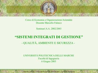Corso di Economia e Organizzazione Aziendale Docente Marcello Falasco  Seminari A.A. 2002