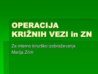 OPERACIJA KRI NIH VEZI in ZN