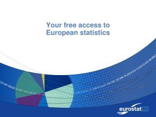 Your free access to  European statistics