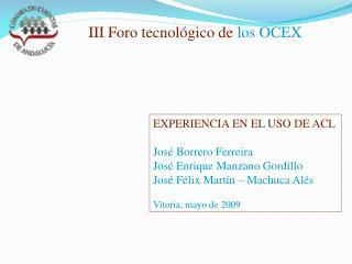 EXPERIENCIA EN EL USO DE ACL  Jos  Borrero Ferreira Jos  Enrique Manzano Gordillo Jos  F lix Mart n   Machuca Al s  Vito