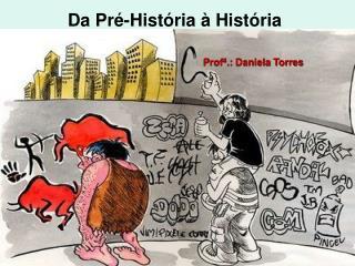 A id ia de pr -hist ria est  ligada ao pensamento euroc ntrico, que contempla a no  o de Progresso Hist rico, ou seja, a