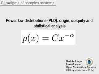 Power law distributions PLD: origin, ubiquity and             statistical analysis