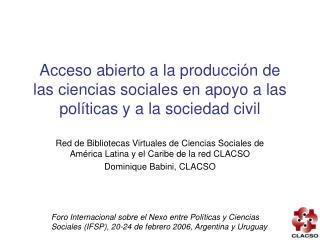 Acceso abierto a la producci n de las ciencias sociales en apoyo a las pol ticas y a la sociedad civil