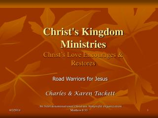 Christs Kingdom Ministries Christ s Love Encourages  Restores