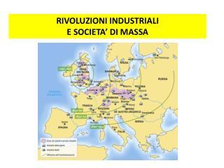 RIVOLUZIONI INDUSTRIALI  E SOCIETA  DI MASSA