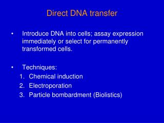 Direct DNA transfer