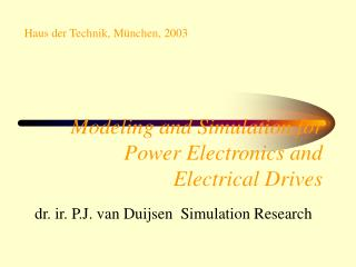 Modeling and Simulation for Power Electronics and Electrical Drives