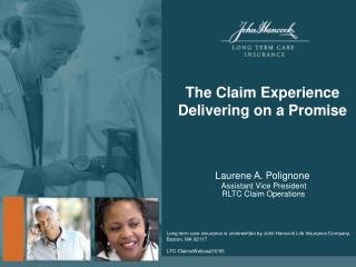 The Claim Experience Delivering on a Promise