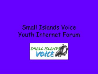 Small Islands Voice Youth Internet Forum