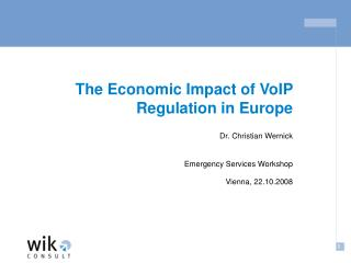 The Economic Impact of VoIP Regulation in Europe