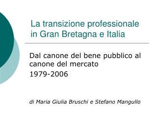 La transizione professionale in Gran Bretagna e Italia