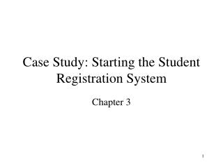 Case Study: Starting the Student Registration System