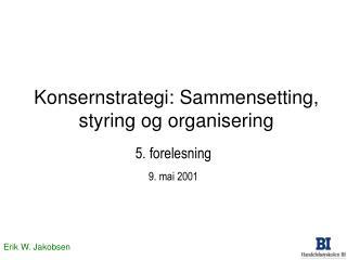 Konsernstrategi: Sammensetting, styring og organisering